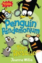 Penguin Pandemonium - The Rescue (Awesome Animals) ebook by Jeanne Willis, Ed Vere, Nathan Reed
