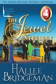 The Jewel Series Anthology - Sapphire Ice, Emerald Fire, Topaz Heat & Greater Than Rubies Novella ebook by Hallee Bridgeman
