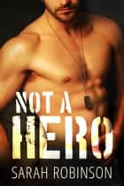 Not A Hero eBook par Sarah Robinson
