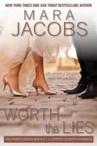 Worth The Lies (Worth Series Book 6) - A Copper Country Romance ebook by Mara Jacobs