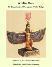 Egyptian Magic ebook by Sir Ernest Alfred Thompson Wallis Budge