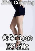 Office Kink ebook by Jillian Cumming