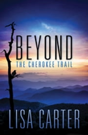 Beyond the Cherokee Trail ebook by Lisa Carter