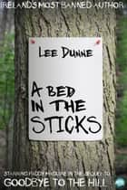 A Bed in the Sticks ebook by