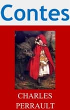 Contes (10 Contes de Perrault - Version Illustrée) ebook by Charles Perrault