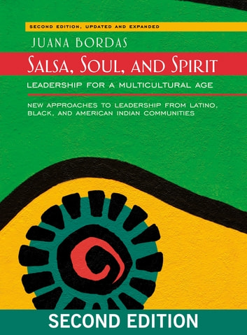 Salsa, Soul, and Spirit - Leadership for a Multicultural Age ebook by Juana Bordas
