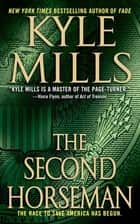 The Second Horseman - A Thriller ebook by Kyle Mills