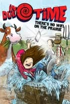 There's No WiFi on the Prairie ebook by Nicholas O. Time