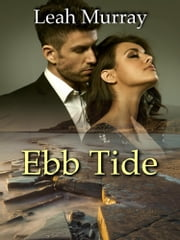 Ebb Tide: Book 1 of the Danger Tides series ebook by Leah Murray