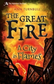 The Great Fire - A City in Flames ebook by Ann Turnbull