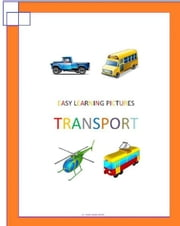 Easy Learning Pictures. Transport 電子書籍 by Jose Remigio Gomis Fuentes Sr