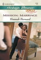 Mission: Marriage (Mills & Boon Cherish) ebook by Hannah Bernard