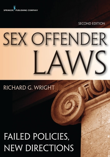 Sex Offender Laws, Second Edition - Failed Policies, New Directions ebook by
