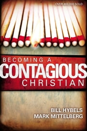 Becoming a Contagious Christian ebook by Bill Hybels,Mark Mittelberg