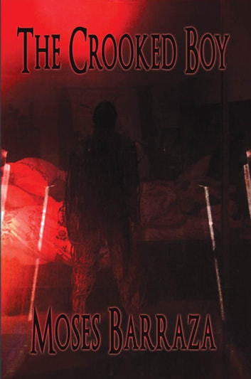 The Crooked Boy ebook by Moses Barraza
