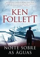 Noite sobre as águas ebook by Ken Follett