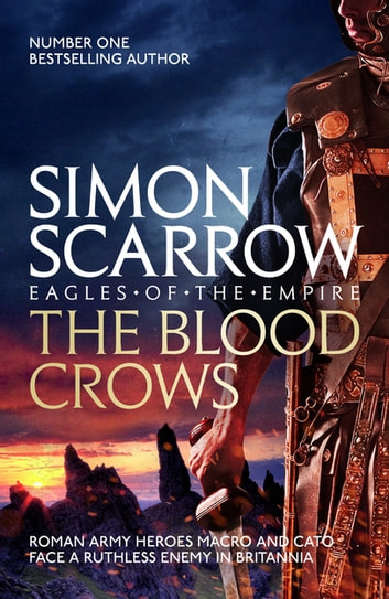 The Blood Crows - Cato & Macro: Book 12 ebook by Simon Scarrow