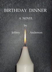 Birthday Dinner ebook by Jeffrey Anderson