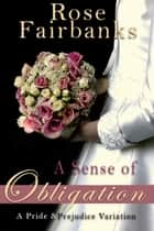 A Sense of Obligation ebook by Rose Fairbanks
