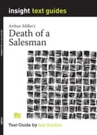 Death of a Salesman - Text Guide ebook by Iain Sinclair