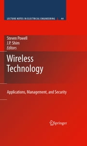 Wireless Technology - Applications, Management, and Security ebook by Steven Powell,J.P. Shim