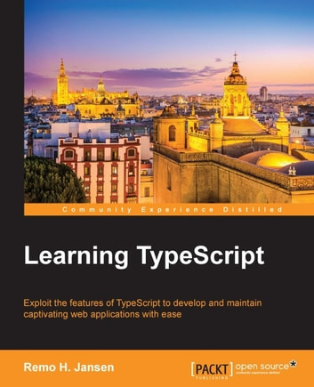 Learning TypeScript ebook by Remo H. Jansen
