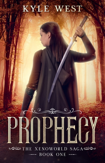 Prophecy ebook by Kyle West