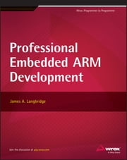 Professional Embedded ARM Development ebook by James A. Langbridge