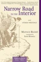 Narrow Road to the Interior ebook by Matsuo Basho,Sam Hamill,Stephen Addiss