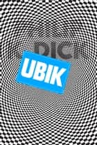 Ubik ebook by Philip K. Dick, Ludimila Hashimoto