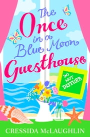 Do Not Disturb (The Once in a Blue Moon Guesthouse, Book 3) ebook by Cressida McLaughlin