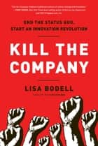 Kill the Company ebook by Lisa Bodell