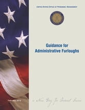 United States Office of Personnel Management (OPM): Guidance for Administrative Furloughs ebook by United States Government    Office of Personnel Management