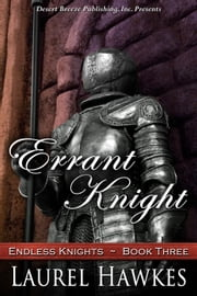 Errant Knight - Endless Knights, #3 ebook by Laurel Hawkes