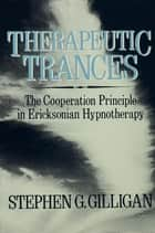 Therapeutic Trances ebook by Stephen G. Gilligan