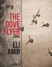 The Dove Flyer ebook by Eli Amir