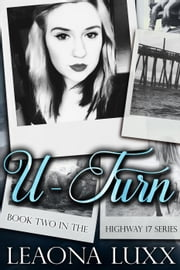 U-Turn - Highway 17, #2 ebook by Leaona Luxx