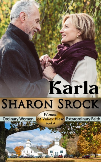 Karla - WOMEN OF VALLEY VIEW, #6 ebook by Sharon Srock
