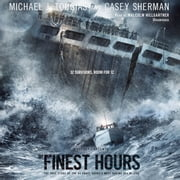 The Finest Hours - The True Story of the US Coast Guard's Most Daring Sea Rescue audiobook by Michael J. Tougias, Casey Sherman