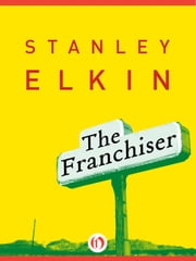The Franchiser ebook by Stanley Elkin