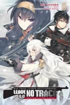 May These Leaden Battlegrounds Leave No Trace, Vol. 2 (light novel) - Bullet Magic and Ghost Programs ebook by Kei Uekawa, TEDDY, Naohiro Washio