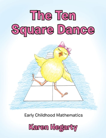The Ten Square Dance - Early Childhood Mathematics ebook by Karen Hegarty
