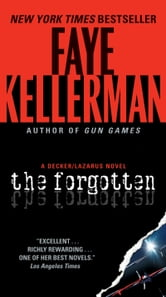 The Forgotten - A Decker/Lazarus Novel ebook by Faye Kellerman