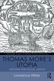 Thomas More's Utopia - Arguing for Social Justice ebook by Lawrence Wilde