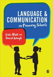 Language and Communication in Primary Schools ebook by Kate Allott,David Waugh