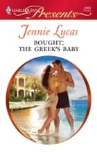 Bought: The Greek's Baby ebook by Jennie Lucas