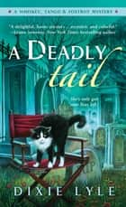 A Deadly Tail - A Whiskey, Tango & Foxtrot Mystery ebook by Dixie Lyle