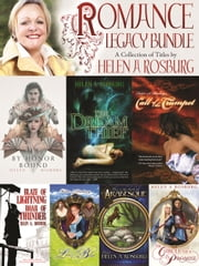Romance Legacy Bundle - A Collection of Titles by Helen A Rosburg ebook by Helen A Rosburg