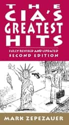 The CIA's Greatest Hits ebook by Mark Zepezauer,Arthur Naiman