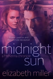 Midnight Sun - McKenna Chronicles, #3 ebook by Elizabeth Miller